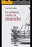 La primera vuelta al mundo (Historia y Biografías)