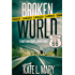 Broken World: A Post-Apocalyptic Zombie Novel