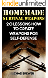 Homemade Survival Weapons: 20 Lessons How to Create Weapons for Self-Defense