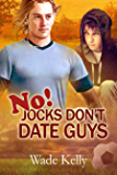 No! Jocks Don't Date Guys (The JOCK Series Book 2)