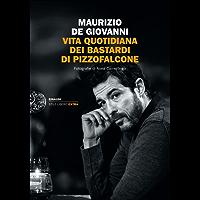 Vita quotidiana dei Bastardi di Pizzofalcone (Einaudi. Stile libero extra)
