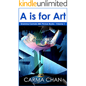 A is for Art (Gramma Carmels ABC Picture Books Book 1)