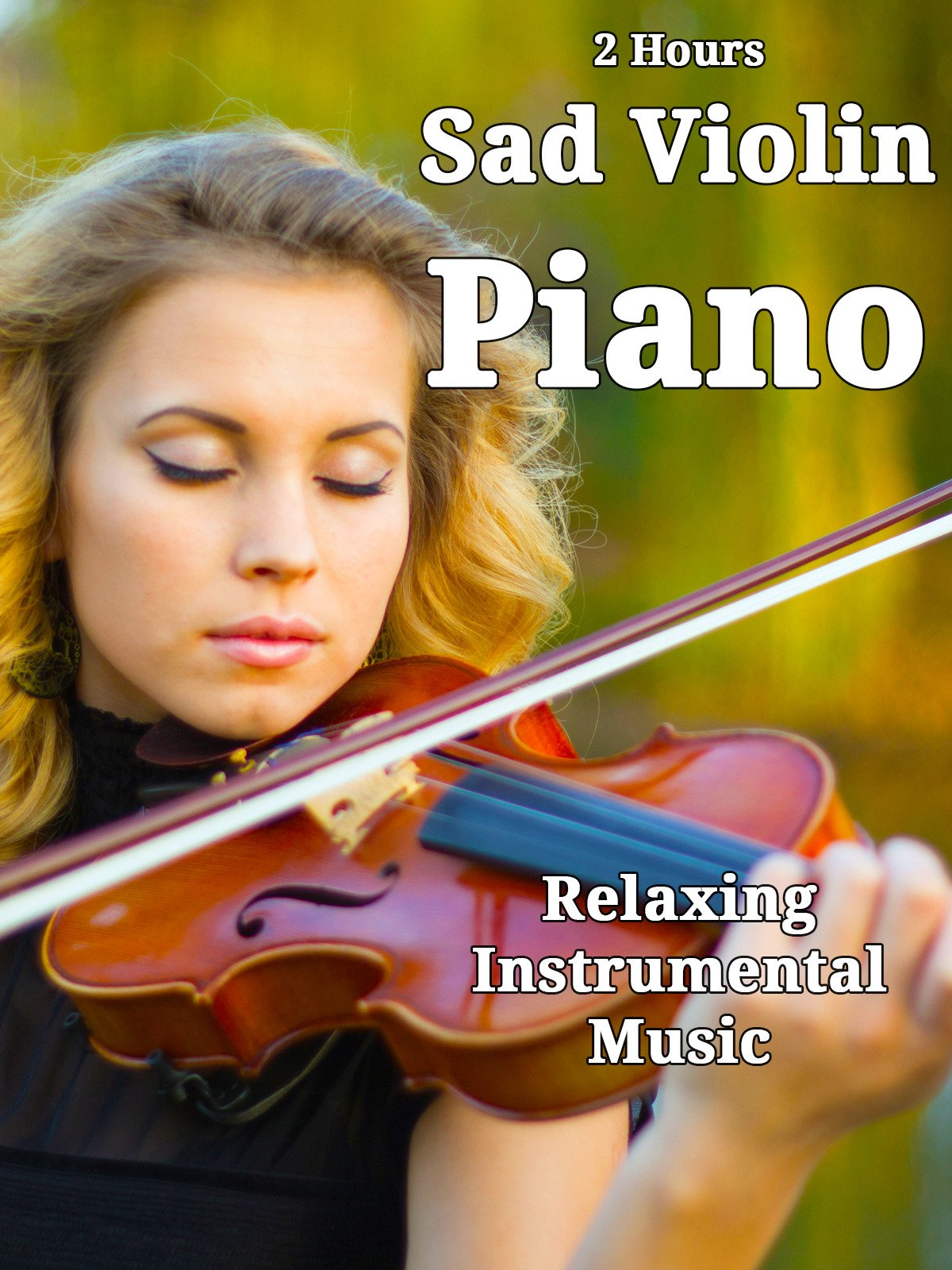 Amazon co uk: Watch 2 Hours Sad Violin and Piano - Relaxing