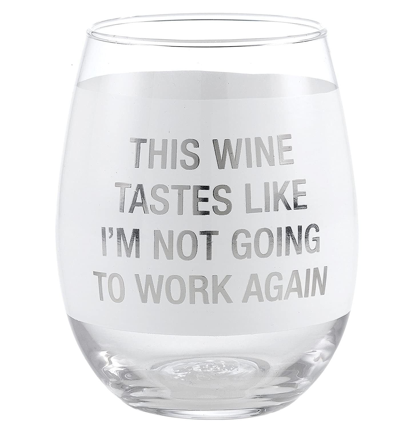 Clear About Face Designs Retirement Tastes Like Im Not Going to Work Stemless Wine Glass 16 oz