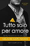 Tutto solo per amore (Secretary Series Vol. 6)