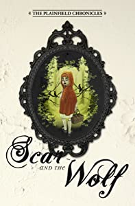 Scar and the Wolf (The Plainfield Chronicles Book 1)