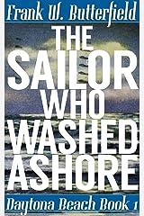 The Sailor Who Washed Ashore (Daytona Beach Book 1) Kindle Edition