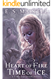 Heart of Fire  Time of Ice (A Time Equation Novel Book 1)