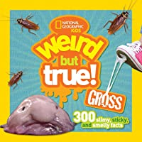 Weird But True! Gross: 300 Slimy, Sticky, and Smelly Facts