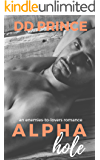 Alphahole: An Enemies-to-Lovers, Roommate, Office, Bad Boy Romance