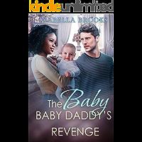 Baby Daddy's Revenge: A Surprise Baby BWWM Romance (Sweet Revenge)