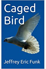 Caged Bird Kindle Edition