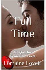 Full Time: Fourth Quarter: Scores are Level (Playing the Game Book 4) Kindle Edition