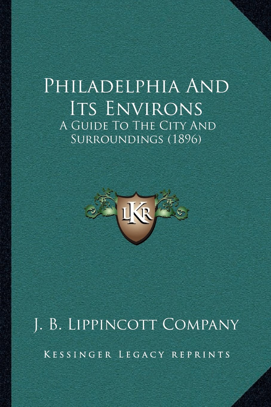 Download Philadelphia And Its Environs: A Guide To The City And Surroundings (1896) pdf
