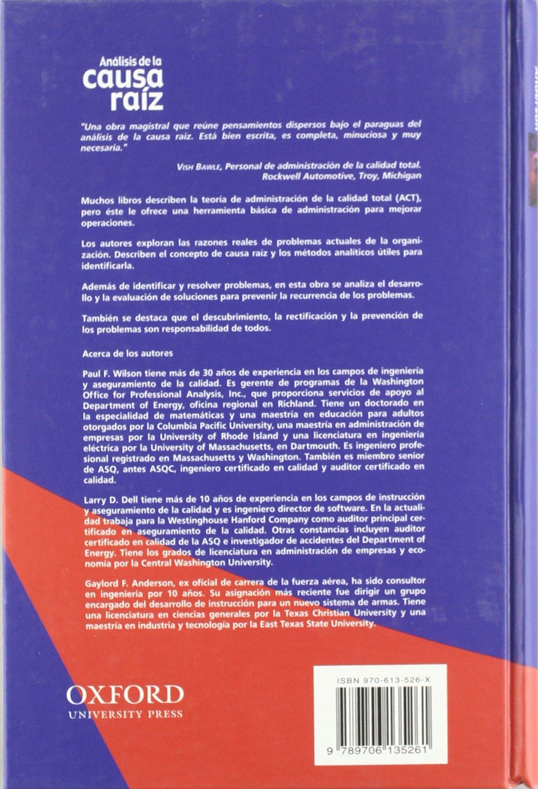 Análisis de la Causa Raíz : Una Herramienta para Administración de la Calidad Total (Spanish Edition): Larry Dell, Gaylord F. Anderson, Paul F. Wilson: ...