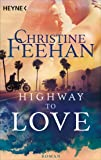 Highway to Love: Roman (Die Highway-Serie, Band 1)