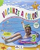 Vacanze a colori. Per la Scuola elementare: 3