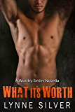 What it's Worth (The Worthy Series Book 4)