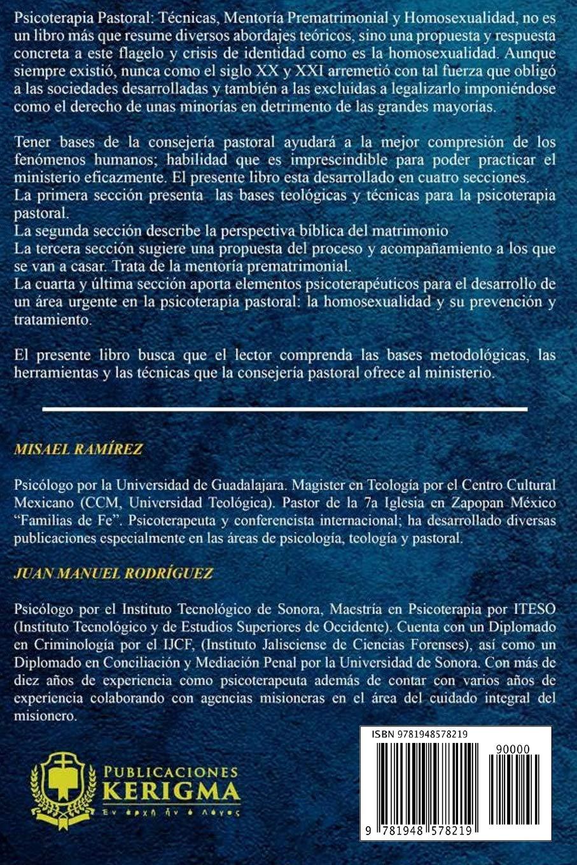 Psico-Terapia Pastoral: Tecnicas, Mentoria Prematrimonial y Homosexualidad: Amazon.es: Ramirez, Misael, Rodriguez, Juan Manuel: Libros
