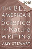 The Best American Science and Nature Writing 2016 (The Best American Series ®)