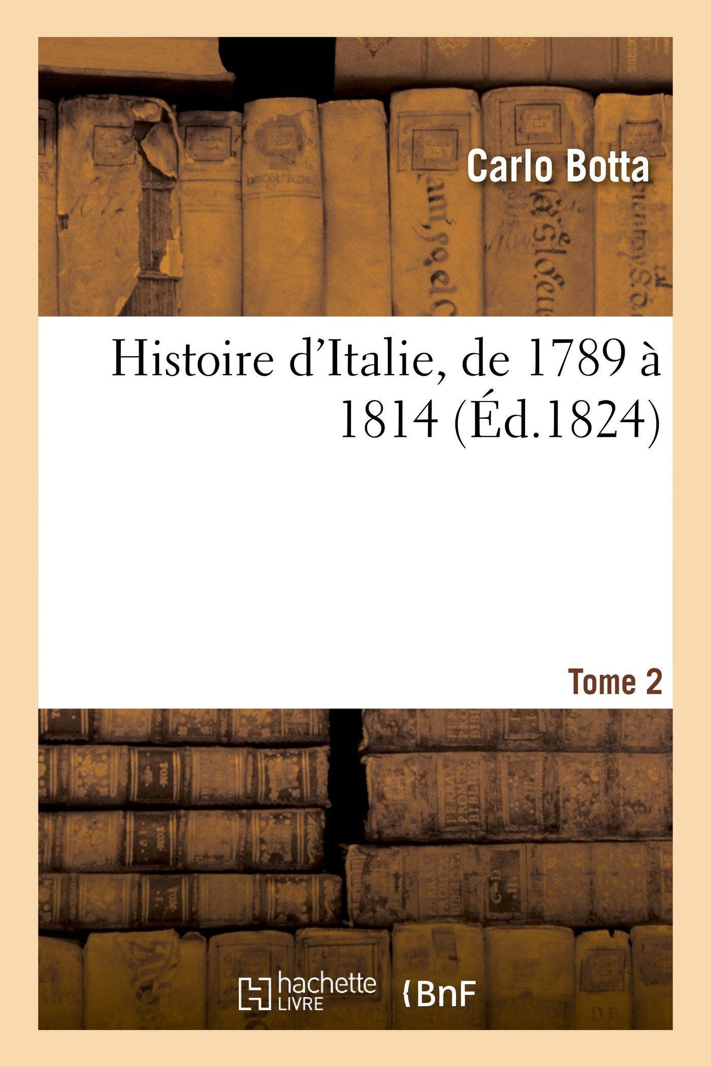 Download Histoire d'Italie, de 1789 à 1814. Tome 2 (French Edition) ebook