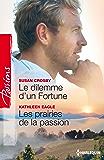 Le dilemme d'un Fortune - Les prairies de la passion (Passions)