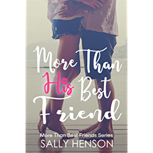 More Than His Best Friend: A More Than Best Friends Series Prequel