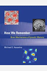 How We Remember: Brain Mechanisms of Episodic Memory (The MIT Press) Paperback