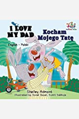 I Love My Dad (English Polish Bilingual Book) (English Polish Bilingual Collection) (Polish Edition) Paperback