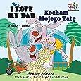 I Love My Dad (English Polish Bilingual Book) (English Polish Bilingual Collection) (Polish Edition)