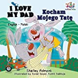 I Love My Dad (English Polish Bilingual Book) (English Polish Bilingual Collection) (Polish Edition)