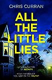 All the Little Lies: An unputdownable psychological thriller with a breathtaking twist