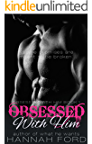 Obsessed With Him (Obsessed With Him, Book One)