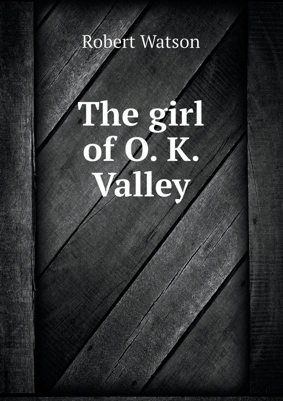 The girl of O. K. Valley pdf epub