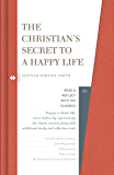 The Christian's Secret to a Happy Life (Read and Reflect with the Classics)