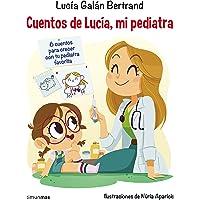 Cuentos de Lucía, mi pediatra (Recopilatorios de cuentos de hoy)