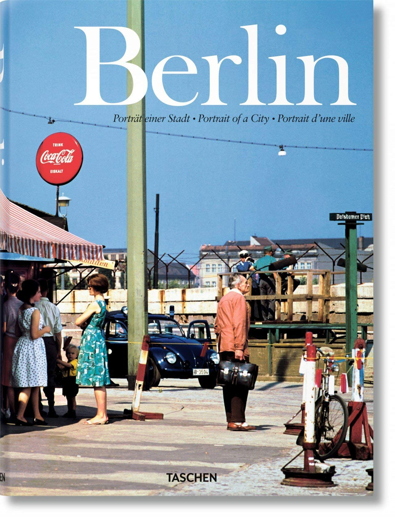 Berlin: Portrait of a City by Hans Christian Adam