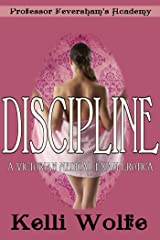 Discipline: A Victorian Medical Exam Erotica (Professor Feversham's Academy of Young Women's Correctional Education Book 4) Kindle Edition
