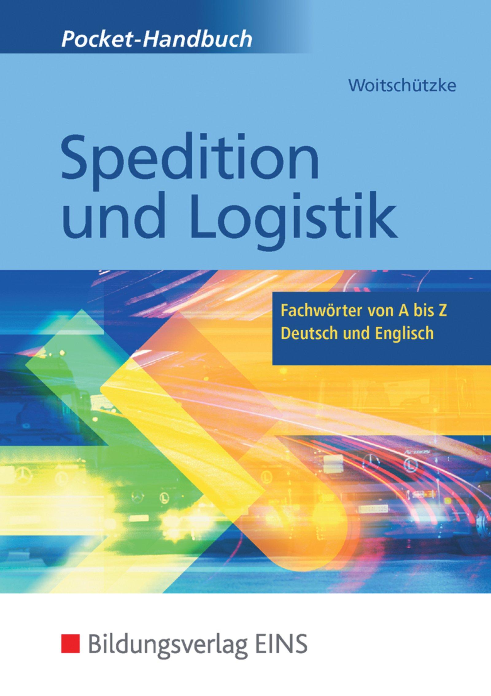 Pocket-Handbuch Spedition und Logistik: Fachwörter von A bis Z - Deutsch und Englisch: Lexikon