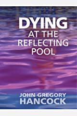 Dying at the Reflecting Pool Kindle Edition