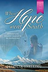 WHEN HOPE WENT SOUTH: Dart River Novel #1 Kindle Edition