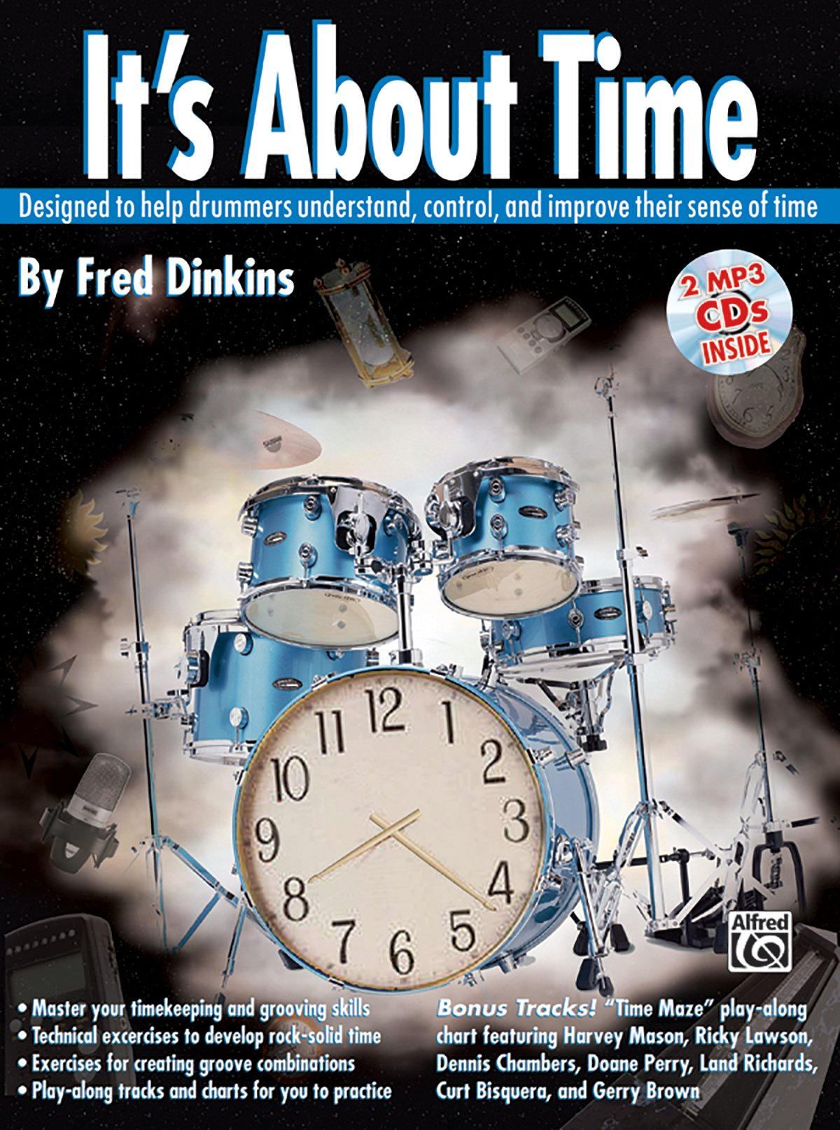It's About Time: Designed to Help Drummers Understand, Control, and Improve Their Sense of Time, Book & 2 MP3 CDs