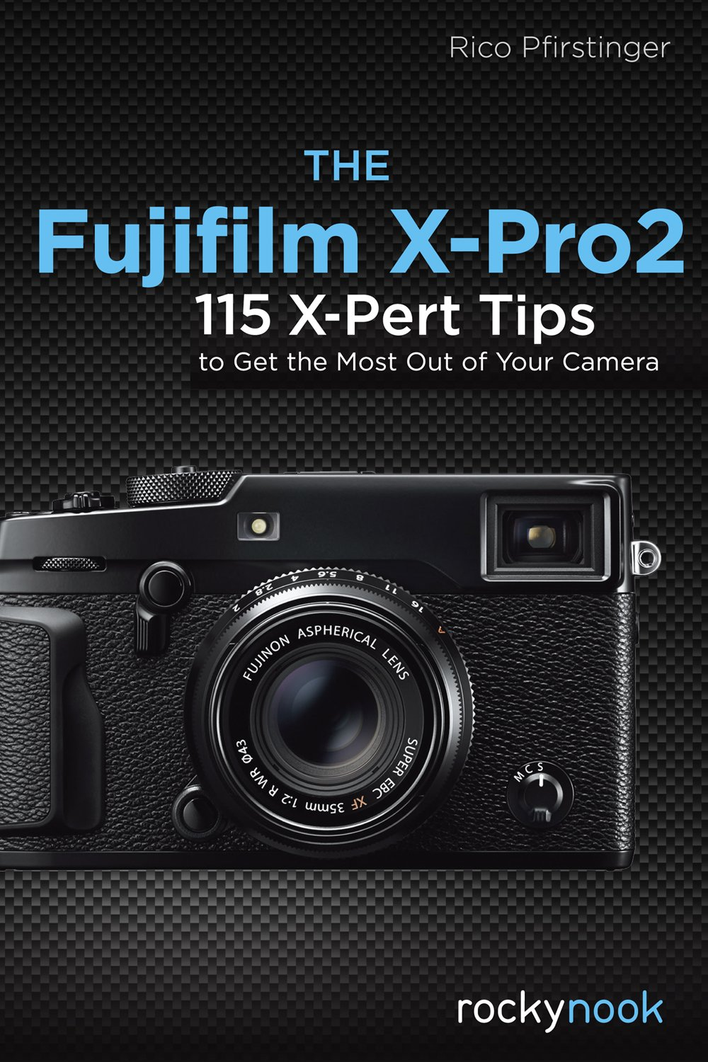The fujifilm x pro2 115 x pert tips to get the most out of your the fujifilm x pro2 115 x pert tips to get the most out of your camera rico pfirstinger 9781681981505 amazon books fandeluxe Images