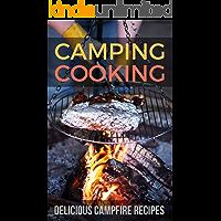 Camping Cooking: Delicious Campfire Recipes