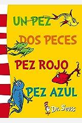 Un pez, dos peces, pez rojo, pez azul (Colección Dr. Seuss) (Spanish Edition) Kindle Edition
