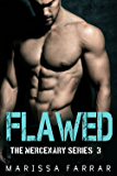 Flawed (The Mercenary Series Book 3)