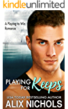 Playing for Keeps: An Amnesia Romance (Playing to Win Book 2)