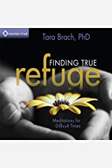 Finding True Refuge: Meditations for Difficult Times Audible Audiobook
