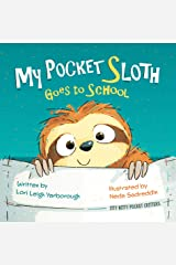 My Pocket Sloth Goes to School (Itty Bitty Pocket Critters Book 1) Kindle Edition