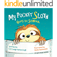 My Pocket Sloth Goes to School (Itty Bitty Pocket Critters Book 1)
